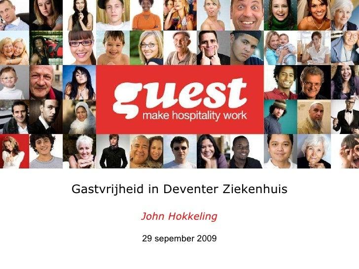 Gastvrijheid in Deventer Ziekenhuis John Hokkeling 29 sepember 2009