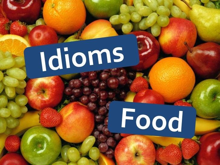 Idioms<br />Food<br />