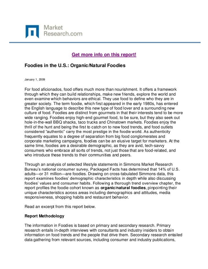 Get more info on this report!Foodies in the U.S.: Organic/Natural FoodiesJanuary 1, 2009For food aficionados, food offers ...