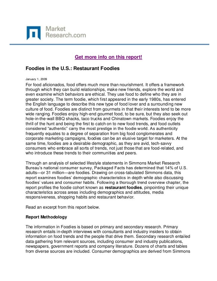 Get more info on this report!Foodies in the U.S.: Restaurant FoodiesJanuary 1, 2009For food aficionados, food offers much ...