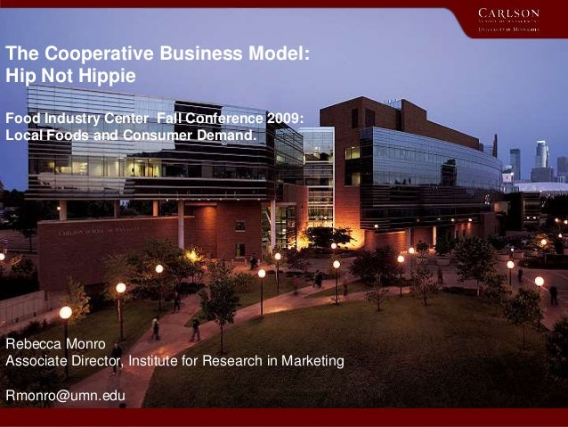 The Cooperative Business Model: Hip Not Hippie Food Industry Center Fall Conference 2009: Local Foods and Consumer Demand....