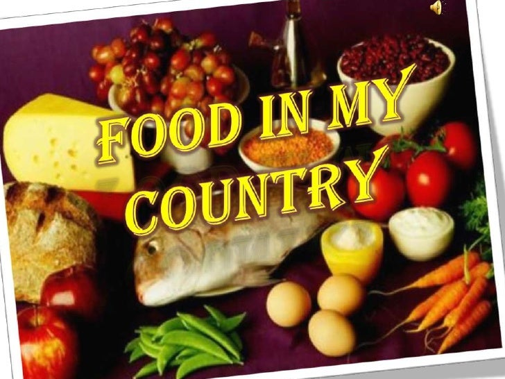 Food in my Country <br />