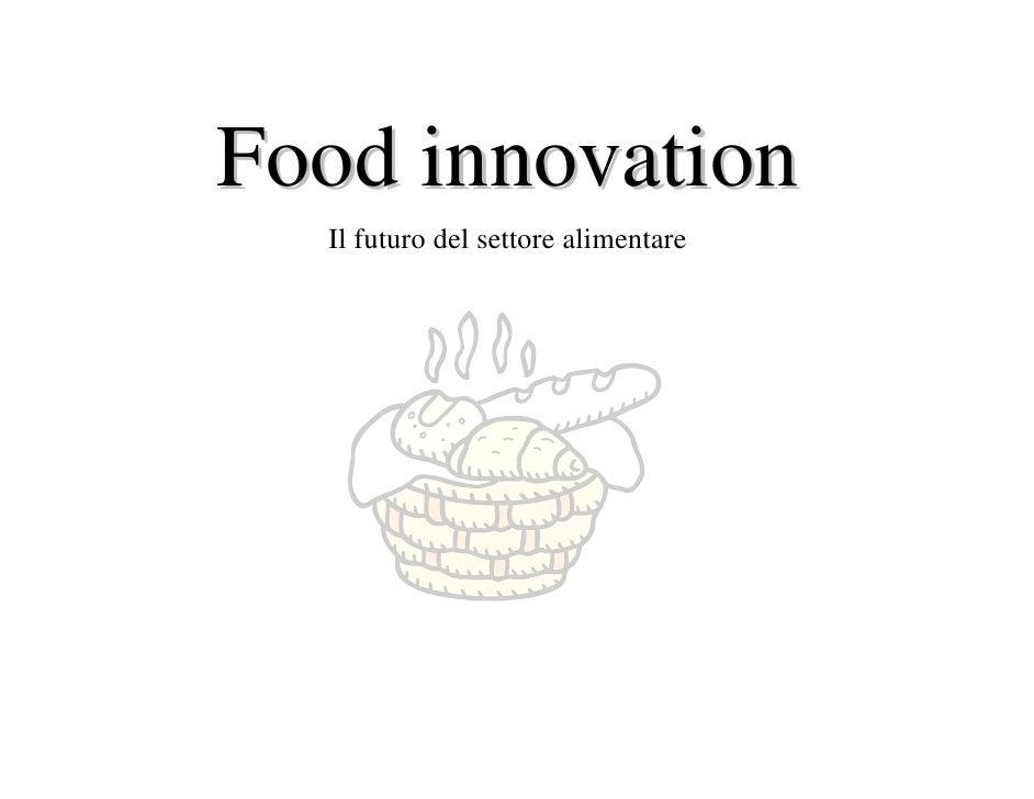 Food innovation   Il futuro del settore alimentare
