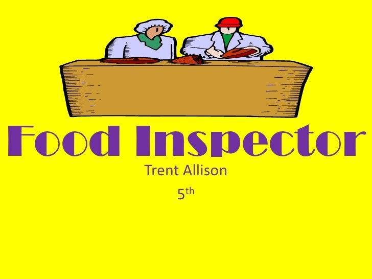 Food Inspector     Trent Allison          5th