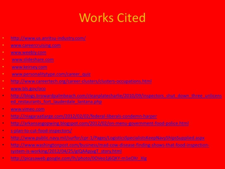 Works Cited•   http://www.us.anritsu-industry.com/•   www.careercruising.com•   www.weebly.com•    www.slideshare.com•    ...