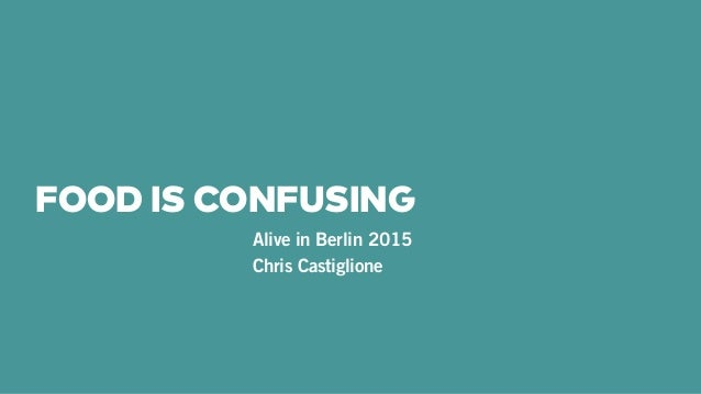 FOOD IS CONFUSING Alive in Berlin 2015 Chris Castiglione