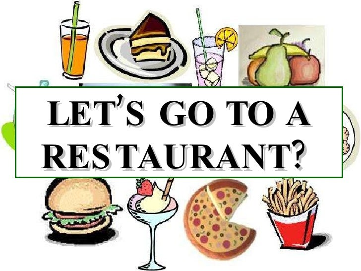 LET'S GO TO A RESTAURANT?