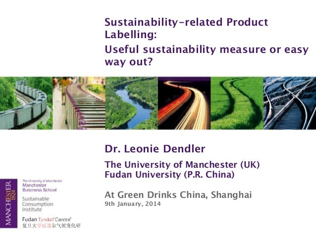 Sustainability-related Product Labelling: Useful sustainability measure or easy way out?  Dr. Leonie Dendler The Universit...