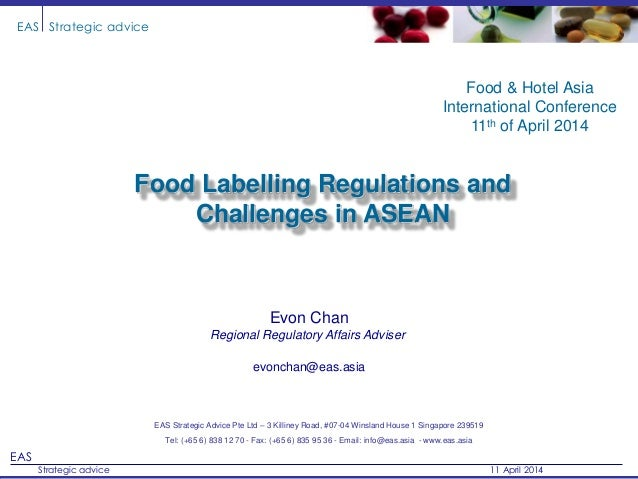 EAS Strategic advice 11 April 2014 EAS Strategic advice Food Labelling Regulations and Challenges in ASEAN EAS Strategic A...