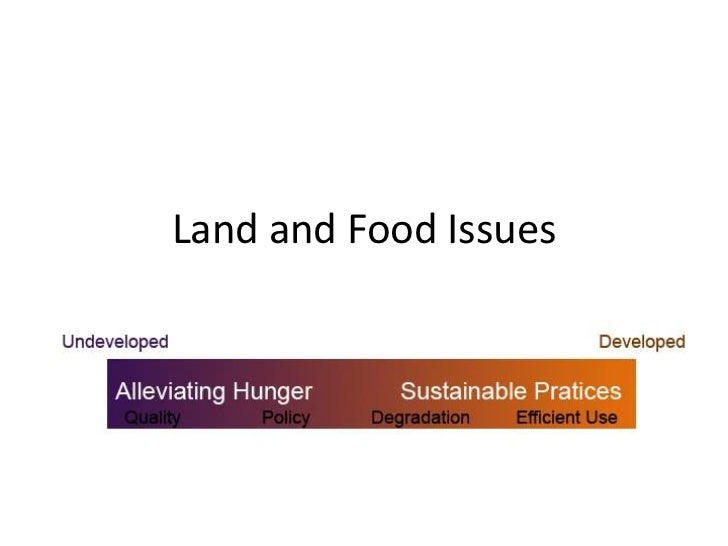 LAND AND FOOD ISSUES<br />