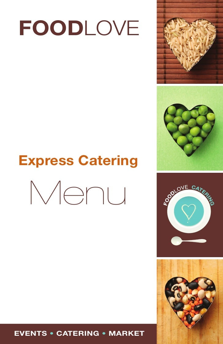 FOODLOVE     Express Catering    Menu   EVENTS • CATERING • MARKET   1