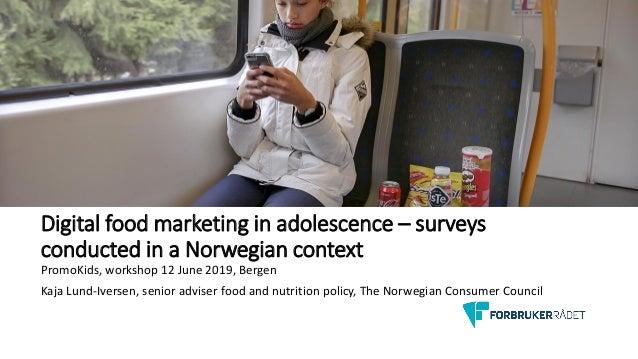 PromoKids, workshop 12 June 2019, Bergen Kaja Lund-Iversen, senior adviser food and nutrition policy, The Norwegian Consum...