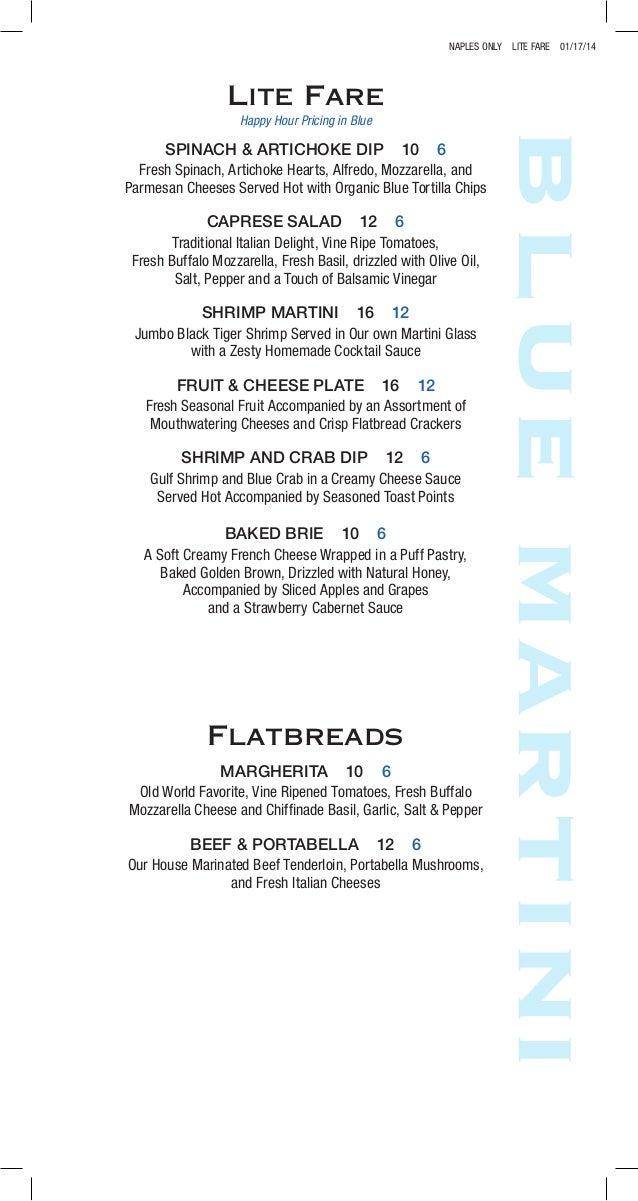 NAPLES ONLY LITE FARE 01/17/14  Lite Fare Happy Hour Pricing in Blue  SPINACH & ARTICHOKE DIP 10 6 Fresh Spinach, Artichok...