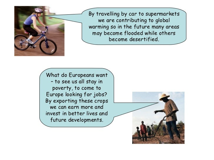What do Europeans want – to see us all stay in poverty, to come to Europe looking for jobs? By exporting these crops we ca...