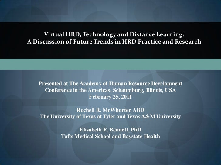 Virtual HRD, Technology and Distance Learning: <br />A Discussion of Future Trends in HRD Practice and Research<br />Prese...