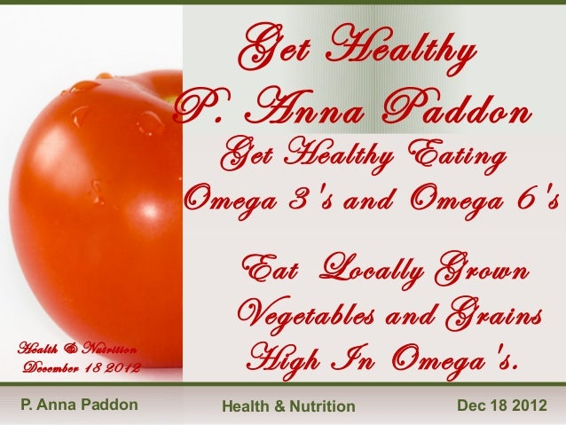 Get Healthy                     P. Anna Paddon                      Get Healthy Eating                     Omega 3s and Om...