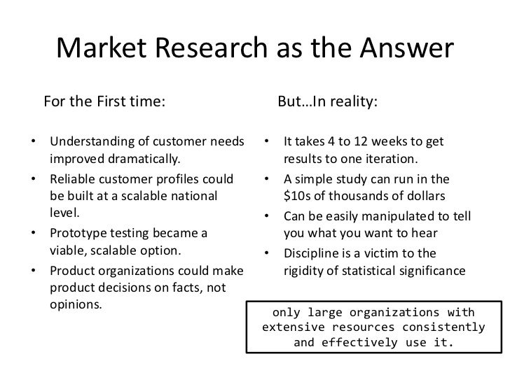 Market Research as the Answer<br />For the First time:<br />But…In reality:<br />Understanding of customer needs improved ...