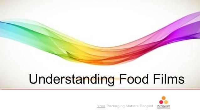 Your Packaging Matters People! Understanding Food Films