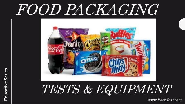 FOOD PACKAGING www.PackTest.com TESTS & EQUIPMENT EducativeSeries