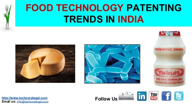 http://www.techcorplegal.com Email us: info@techcorplegal.com Follow Us FOOD TECHNOLOGY PATENTING TRENDS IN INDIA