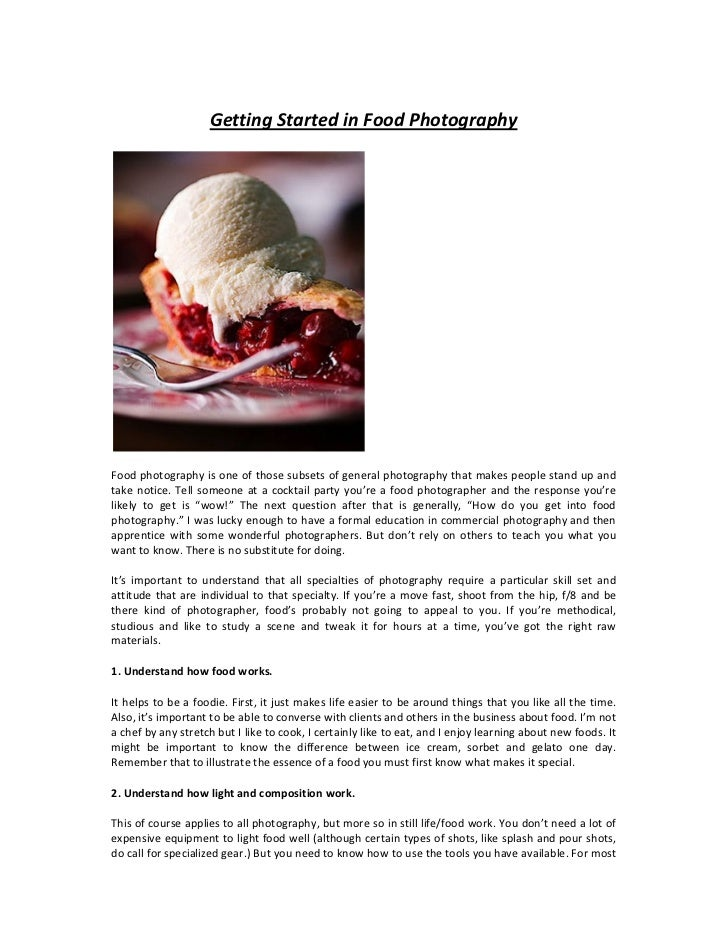 Getting Started in Food PhotographyFood photography is one of those subsets of general photography that makes people stand...