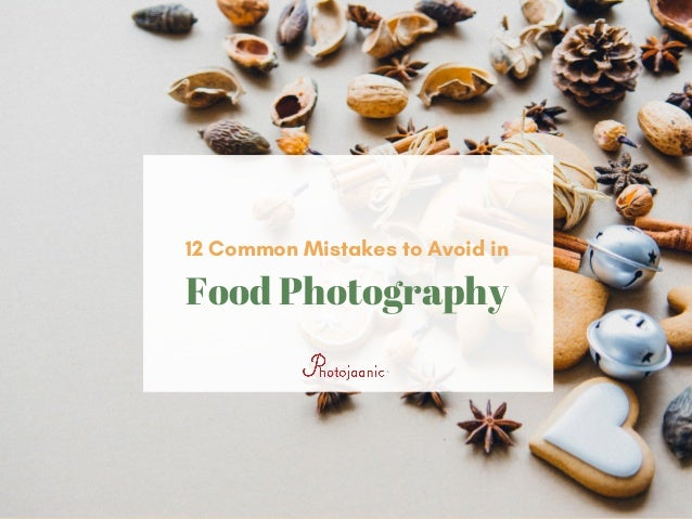 Food Photography 12 Common Mistakes to Avoid in