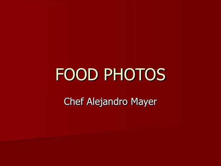 FOOD PHOTOS Chef Alejandro Mayer
