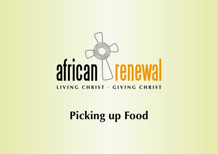 african renewal LIVING CHRIST · GIVING CHRIST        Picking up Food