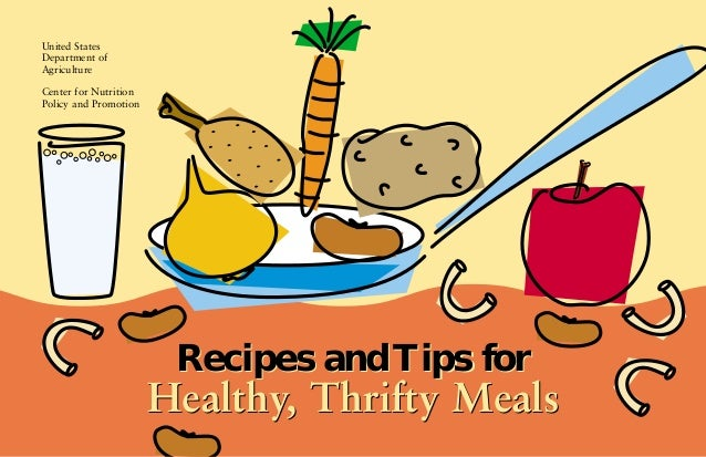 United States Department of Agriculture Center for Nutrition Policy and Promotion  Recipes and Tips for  Healthy, Thrifty ...