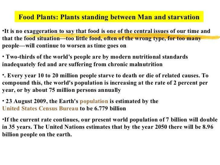 Food Plants: Plants standing between Man and starvation•It is no exaggeration to say that food is one of the central issue...