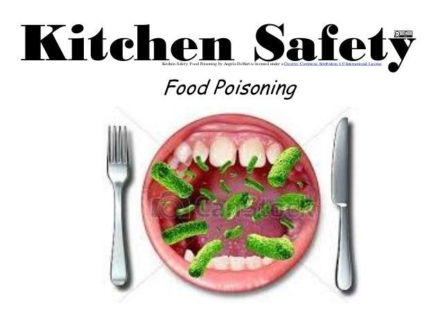 Kitchen Safety Food Poisoning Kitchen Safety: Food Poisoning By Angela  DeHart Is Licensed Under A ...