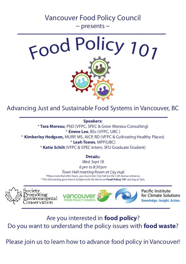Vancouver Food Policy Council ~ presents ~ Are you interested in food policy? Do you want to understand the policy issues ...
