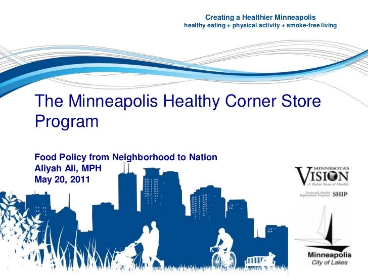 Creating a Healthier Minneapolis<br />healthy eating + physical activity + smoke-free living<br />The Minneapolis Healthy ...