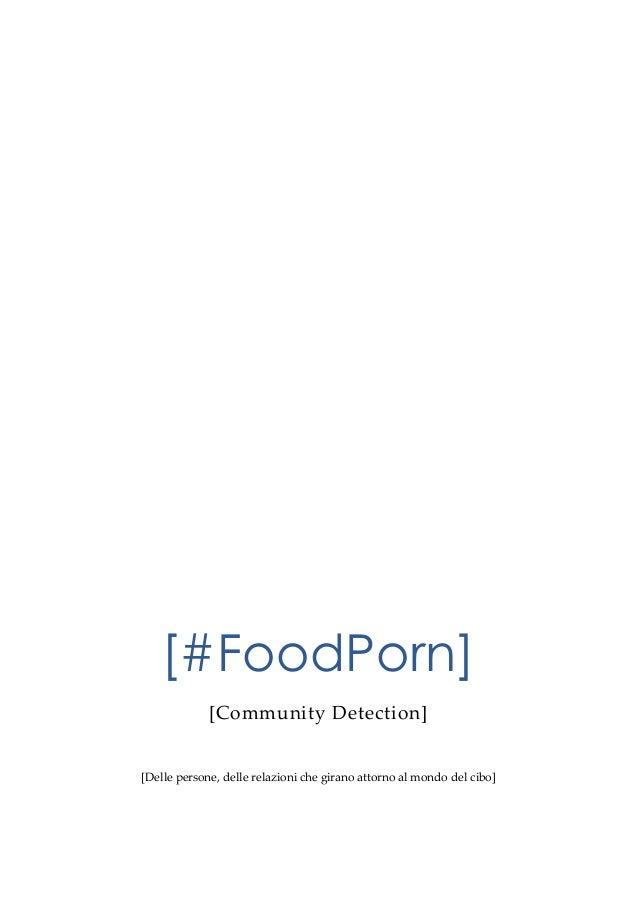 [#FoodPorn] [Community Detection] [Delle persone, delle relazioni che girano attorno al mondo del cibo]