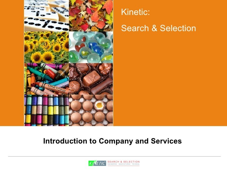 Introduction to Company and Services Kinetic: Search & Selection