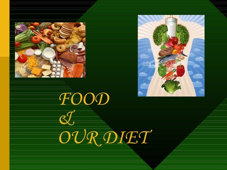 FOOD & OUR DIET