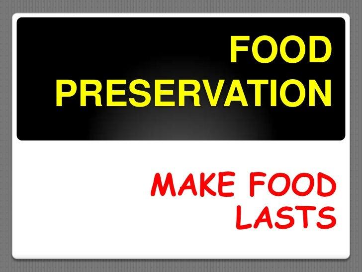 FOODPRESERVATION    MAKE FOOD        LASTS
