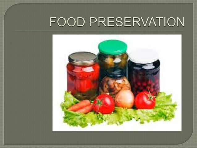 Preservation usually involves preventing the growth of bacteria, yeast, fungi and other micro organisms.