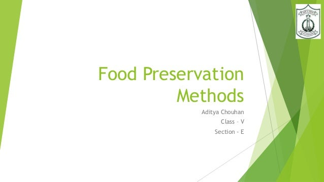 Food Preservation Methods Aditya Chouhan Class – V Section - E