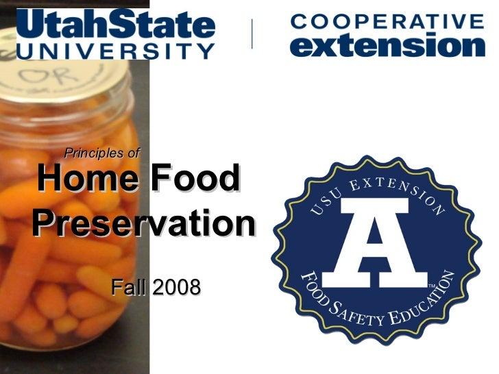 Principles ofHome FoodPreservation        Fall 2008
