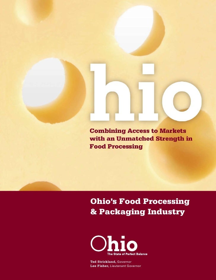 Ohio's Food Processing & Packaging Industry     Ted Strickland, Governor Lee Fisher, Lieutenant Governor