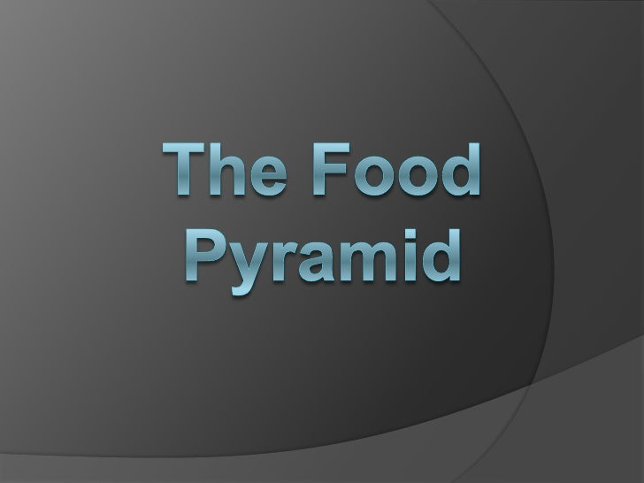 The Food Pyramid<br />