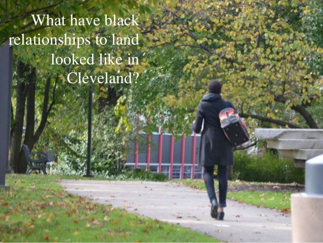 What have black relationships to land looked like in Cleveland?