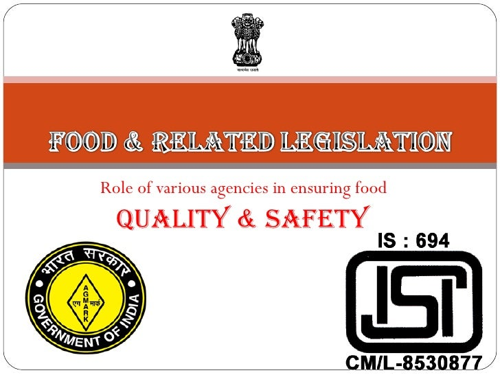 Role of various agencies in ensuring food  Quality & Safety