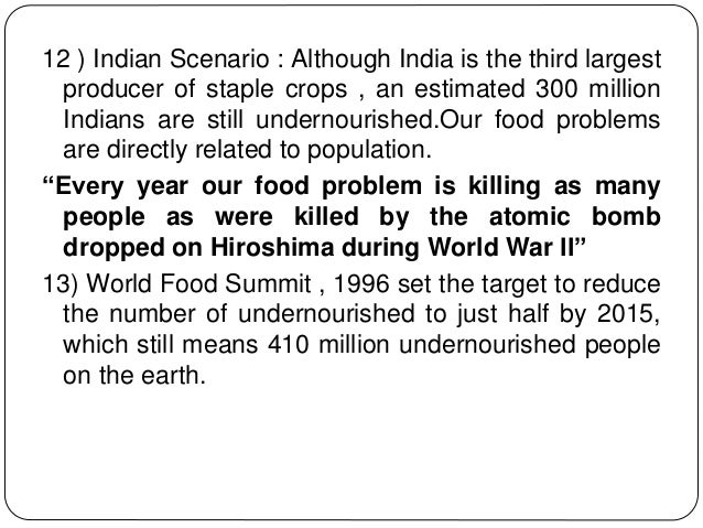 world food problems essay All estimates concludes that south asia, particularly india and bangladesh  contributes to a great proportion of the developing world's food insecure problem, .