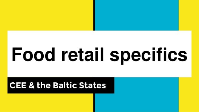 Food retail specifics CEE & the Baltic States