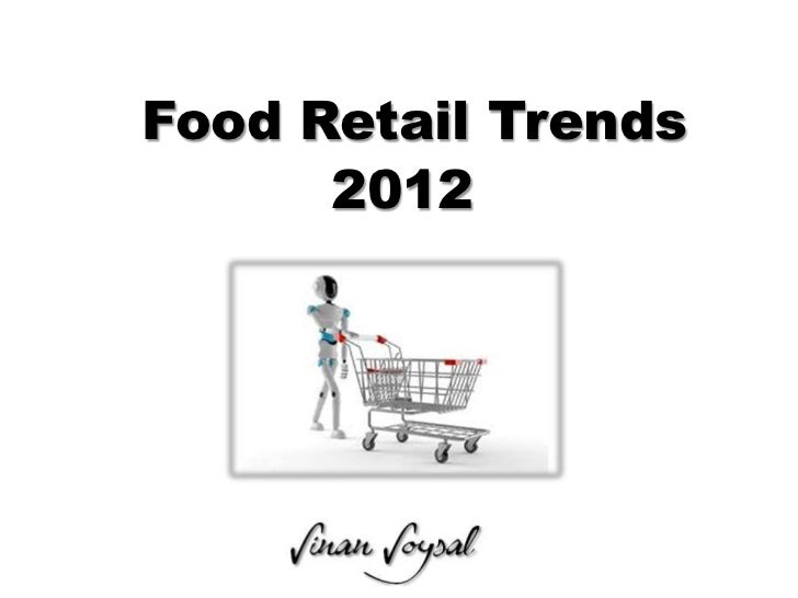 Food Retail Trends      2012