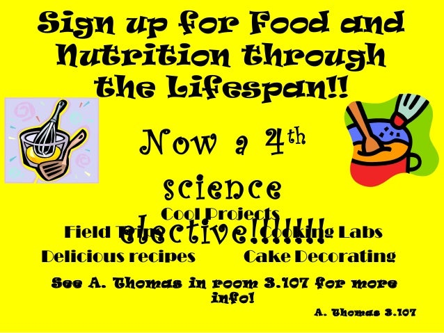 Sign up for Food and Nutrition through   the Lifespan!!           Now a 4       th             science             Cool Pr...