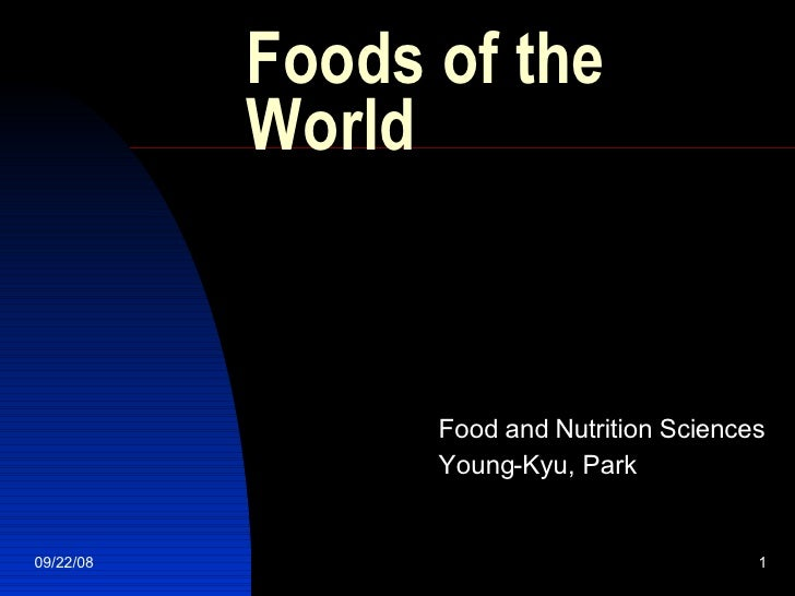 Foods of the World Food and Nutrition Sciences Young-Kyu, Park