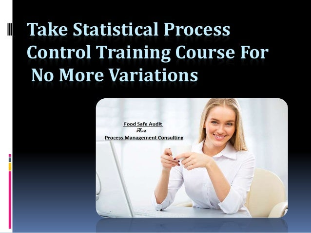 Take Statistical Process Control Training Course For No More Variations